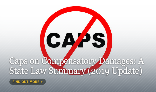 Fact Sheet: Caps On Compensatory Damages: A State Law Summary